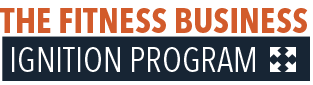 The Fitness Business Ignition Program